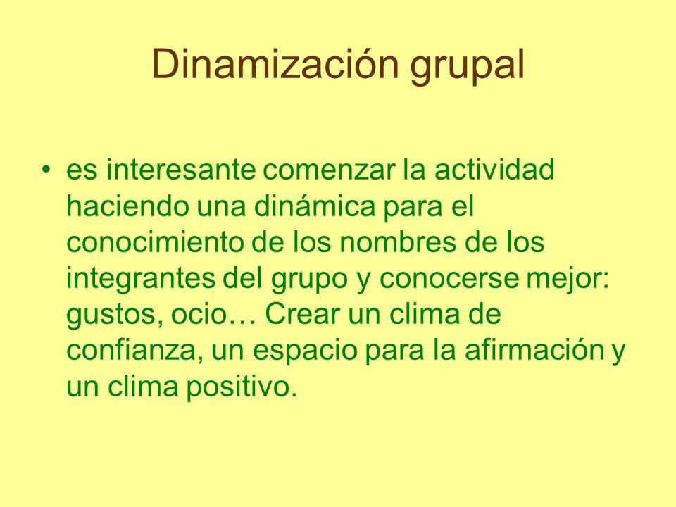 Dinamización grupal es interesante comenzar la actividad haciendo una dinámica para el conocimiento de los nombres de los integrantes del grupo y cono