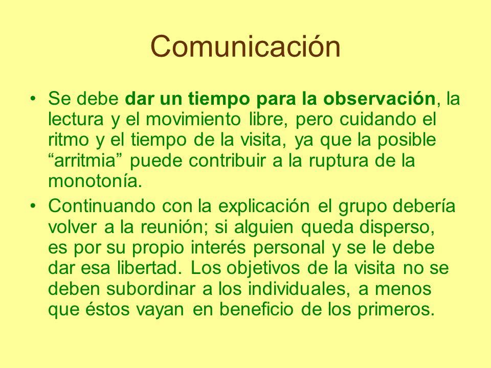 Comunicación Se debe dar un tiempo para la observación, la lectura y el movimiento libre, pero cuidando el ritmo y el tiempo de la visita, ya que la p