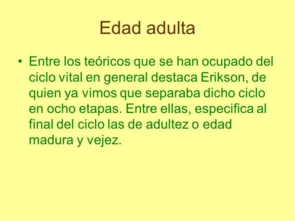 Edad adulta Adultez o edad madura La generatividad constituye una etapa esencial en el desarrollo psicosexual y psicosocial.