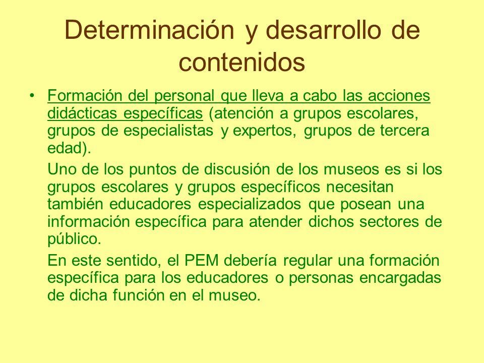 Determinación y desarrollo de contenidos Formación del personal que lleva a cabo las acciones didácticas específicas (atención a grupos escolares, gru