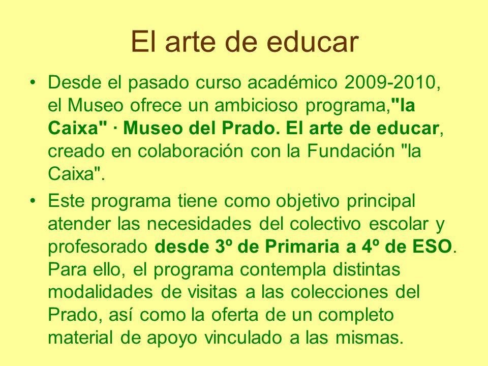 El arte de educar Desde el pasado curso académico 2009-2010, el Museo ofrece un ambicioso programa,