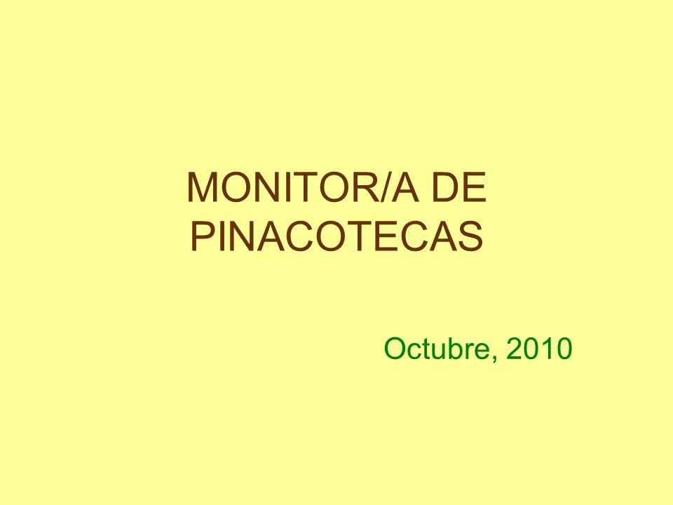 MONITOR/A DE PINACOTECAS Octubre, 2010