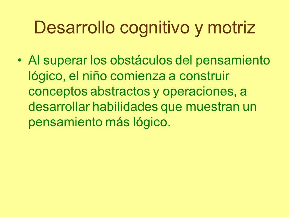 Desarrollo cognitivo y motriz El conocimiento físico es el tipo de conocimiento referido a los objetos, las personas, el ambiente que rodea al niño, tiene su origen en lo externo.