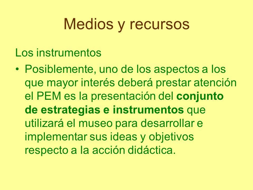 Medios y recursos Los instrumentos Posiblemente, uno de los aspectos a los que mayor interés deberá prestar atención el PEM es la presentación del con