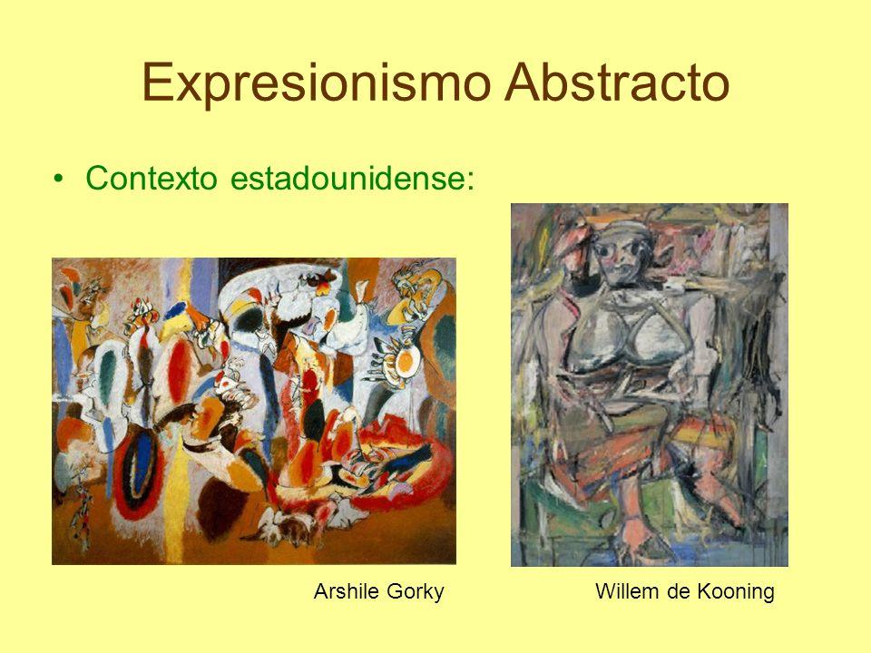 Expresionismo Abstracto Contexto estadounidense: Arshile GorkyWillem de Kooning
