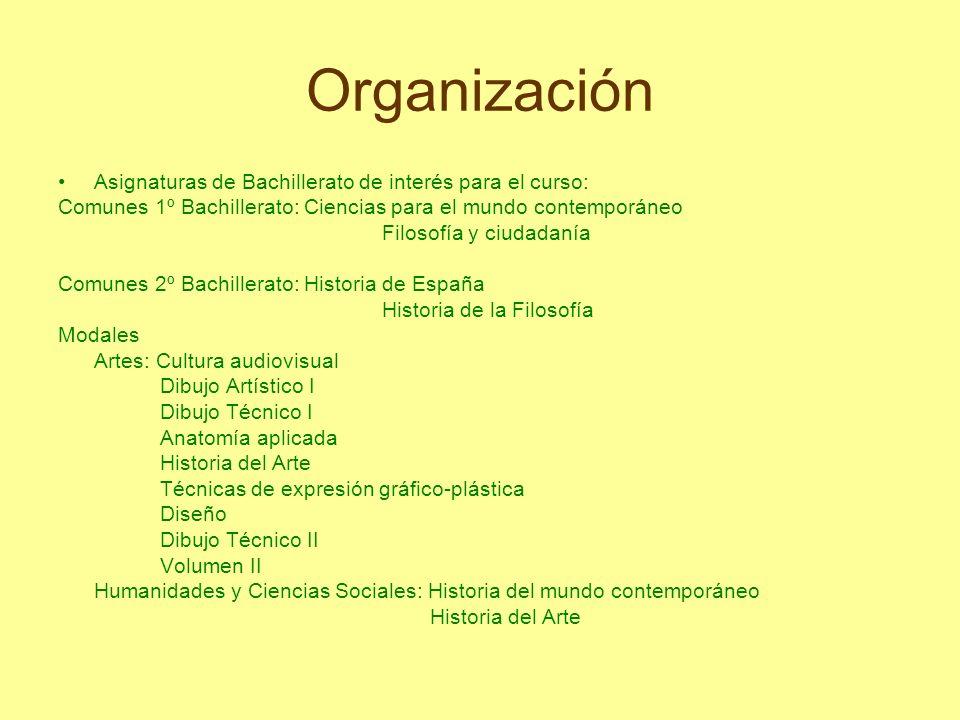 Organización Asignaturas de Bachillerato de interés para el curso: Comunes 1º Bachillerato: Ciencias para el mundo contemporáneo Filosofía y ciudadaní