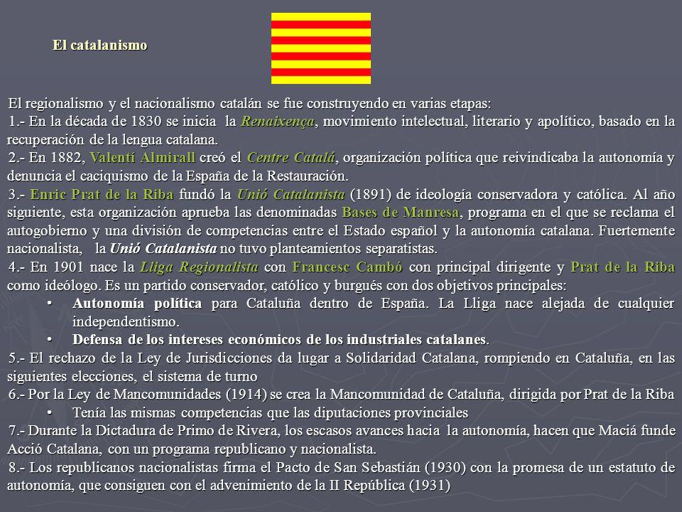 El regionalismo y el nacionalismo catalán se fue construyendo en varias etapas: 1.- En la década de 1830 se inicia la Renaixença, movimiento intelectu
