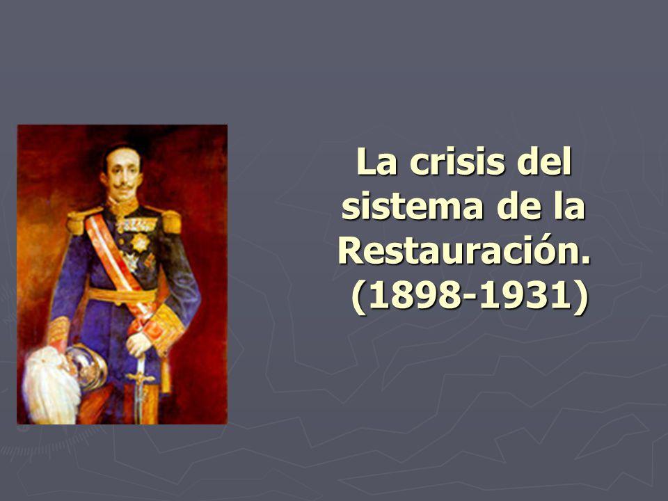 La crisis del sistema de la Restauración. (1898-1931)
