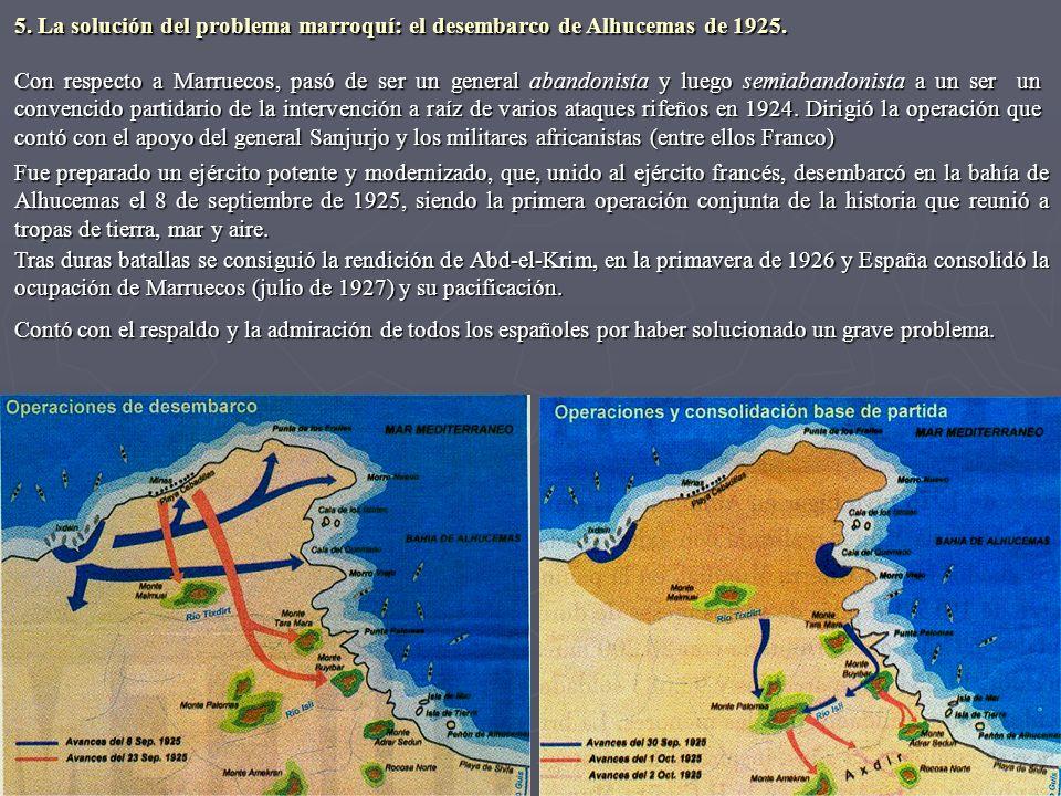 Con respecto a Marruecos, pasó de ser un general abandonista y luego semiabandonista a un ser un convencido partidario de la intervención a raíz de va