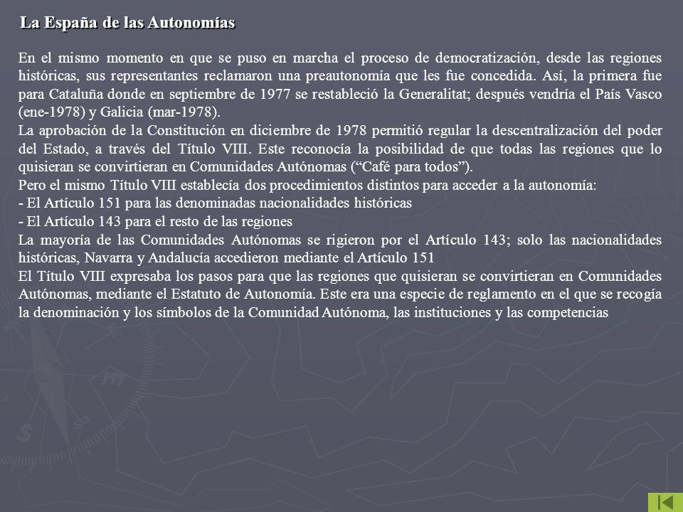La España de las Autonomías En el mismo momento en que se puso en marcha el proceso de democratización, desde las regiones históricas, sus representan