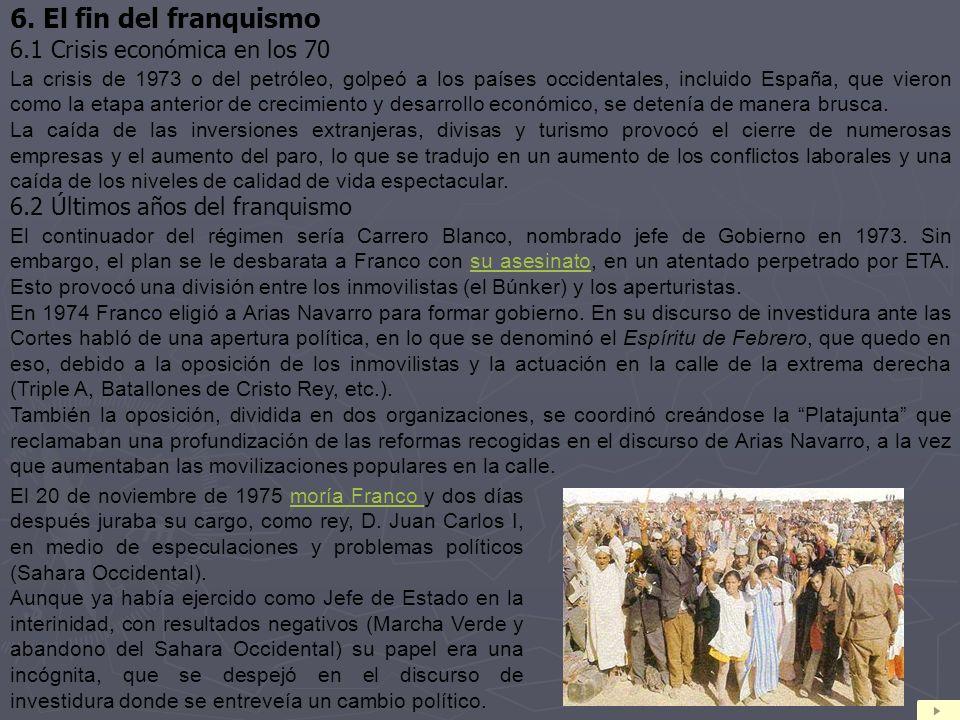 6. El fin del franquismo 6.1 Crisis económica en los 70 La crisis de 1973 o del petróleo, golpeó a los países occidentales, incluido España, que viero