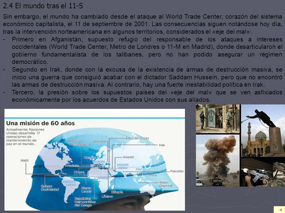 Sin embargo, el mundo ha cambiado desde el ataque al World Trade Center, corazón del sistema económico capitalista, el 11 de septiembre de 2001.