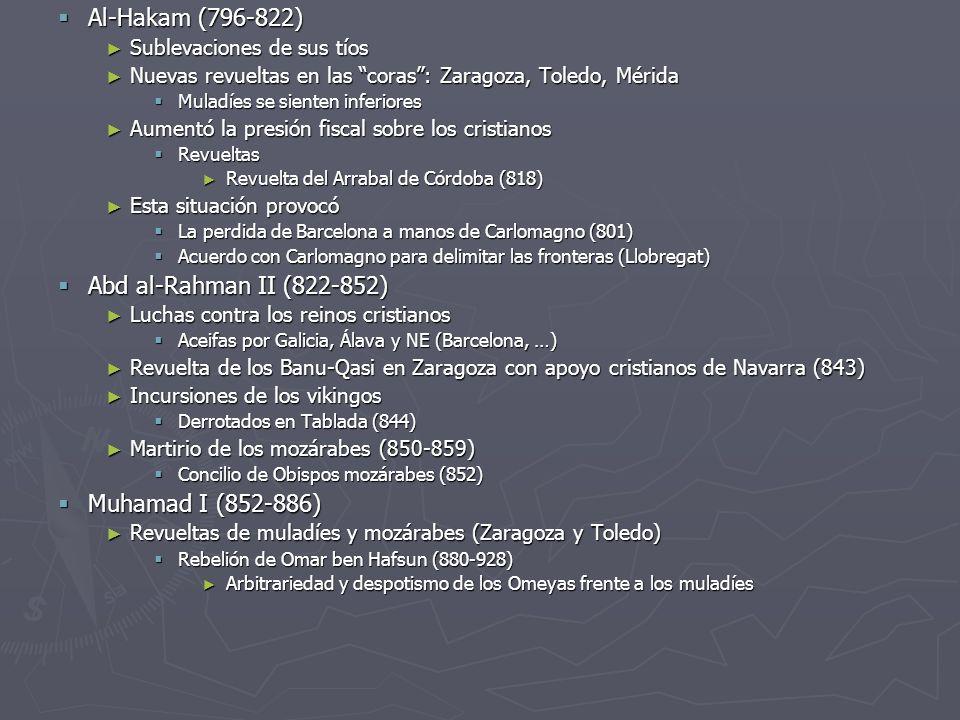 Al-Hakam (796-822) Al-Hakam (796-822) Sublevaciones de sus tíos Sublevaciones de sus tíos Nuevas revueltas en las coras: Zaragoza, Toledo, Mérida Nuev