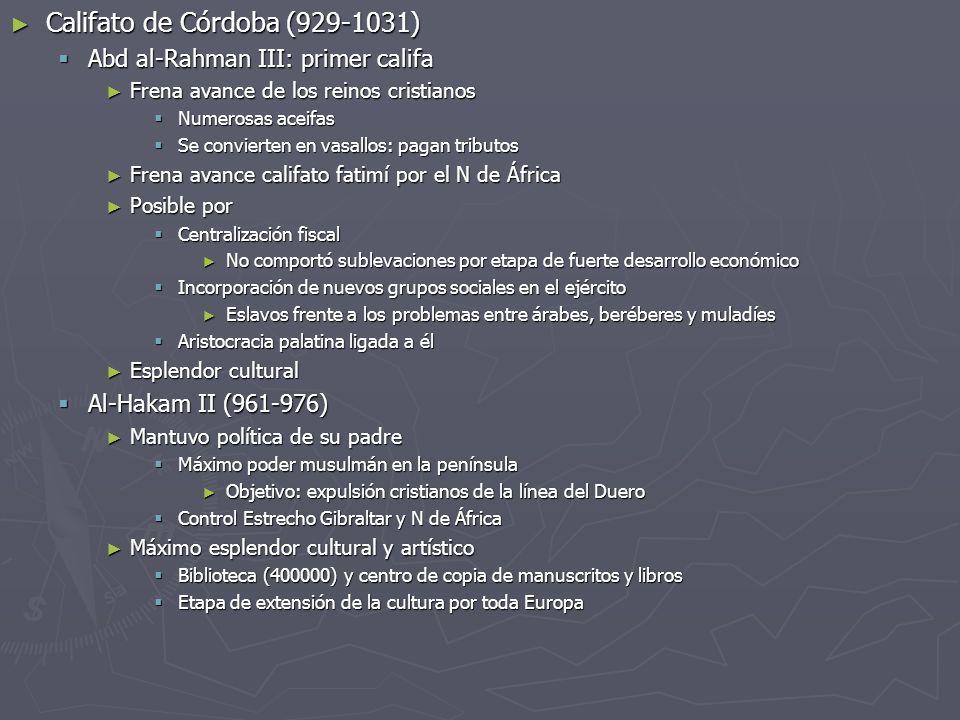 Califato de Córdoba (929-1031) Califato de Córdoba (929-1031) Abd al-Rahman III: primer califa Abd al-Rahman III: primer califa Frena avance de los re
