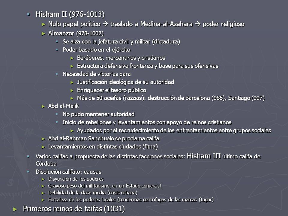 Hisham II (976-1013) Hisham II (976-1013) Nulo papel político traslado a Medina-al-Azahara poder religioso Nulo papel político traslado a Medina-al-Az