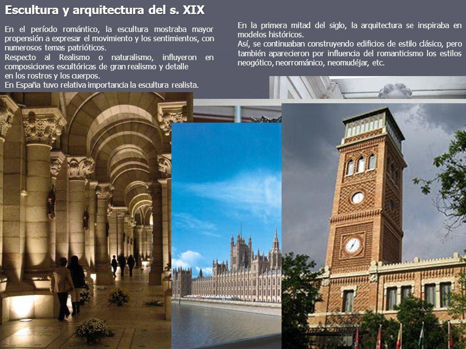 Escultura y arquitectura del s. XIX En el período romántico, la escultura mostraba mayor propensión a expresar el movimiento y los sentimientos, con n