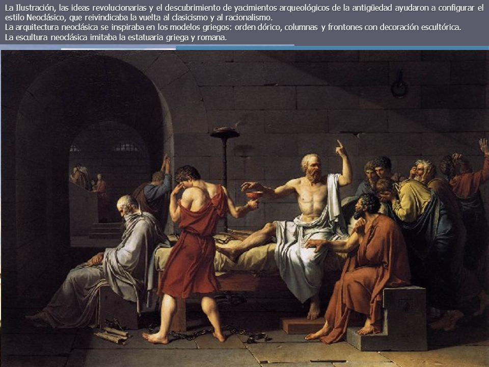 La Ilustración, las ideas revolucionarias y el descubrimiento de yacimientos arqueológicos de la antigüedad ayudaron a configurar el estilo Neoclásico