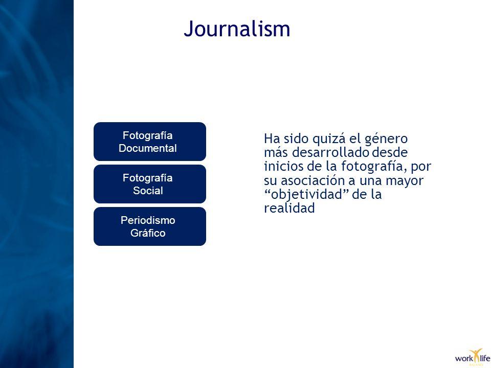 Journalism Ha sido quizá el género más desarrollado desde inicios de la fotografía, por su asociación a una mayor objetividad de la realidad Fotografí