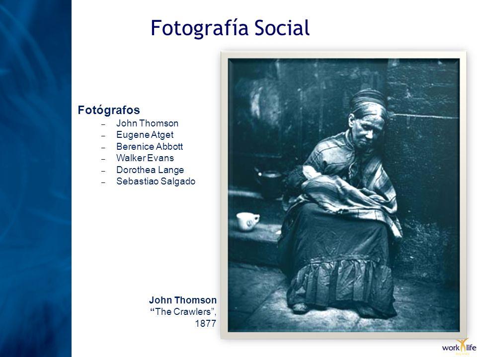 Fotografía Social Fotógrafos – John Thomson – Eugene Atget – Berenice Abbott – Walker Evans – Dorothea Lange – Sebastiao Salgado John Thomson The Craw