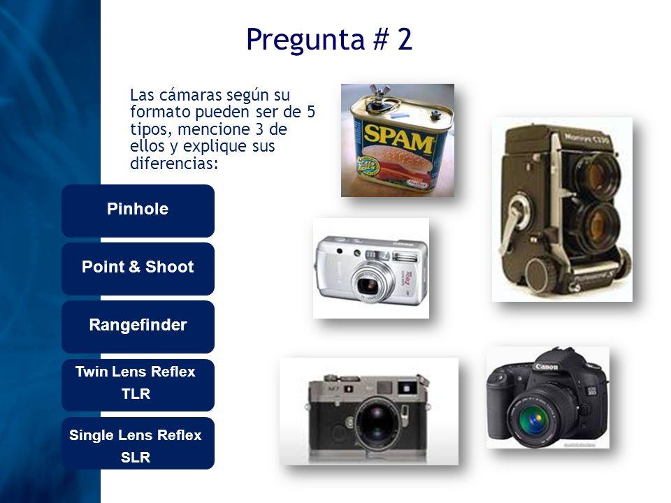 Pregunta # 3 Los formatos de negativo pueden ser de 3 tipos, cuáles son: 35 mm Formato Medio Gran Formato Digital