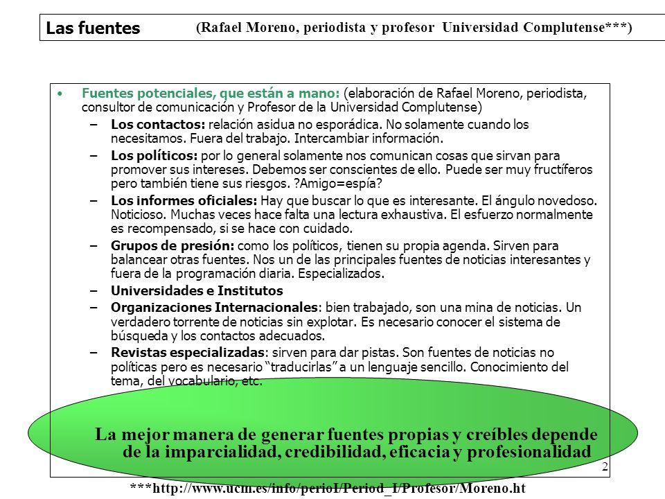 Las fuentes 2 Fuentes potenciales, que están a mano: (elaboración de Rafael Moreno, periodista, consultor de comunicación y Profesor de la Universidad