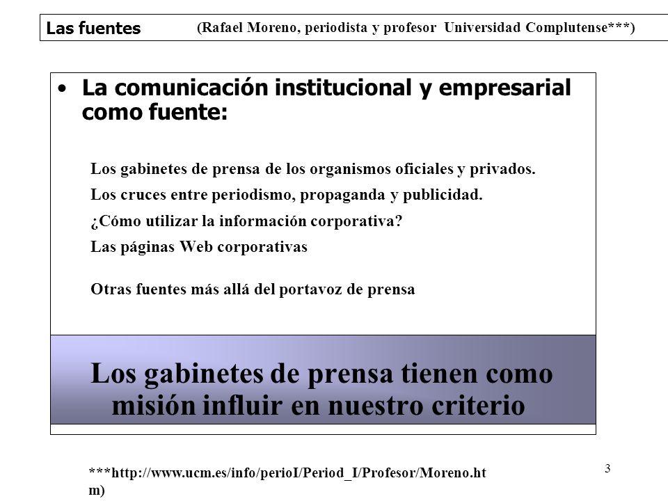 Las fuentes 3 La comunicación institucional y empresarial como fuente: Los gabinetes de prensa de los organismos oficiales y privados. Los cruces entr