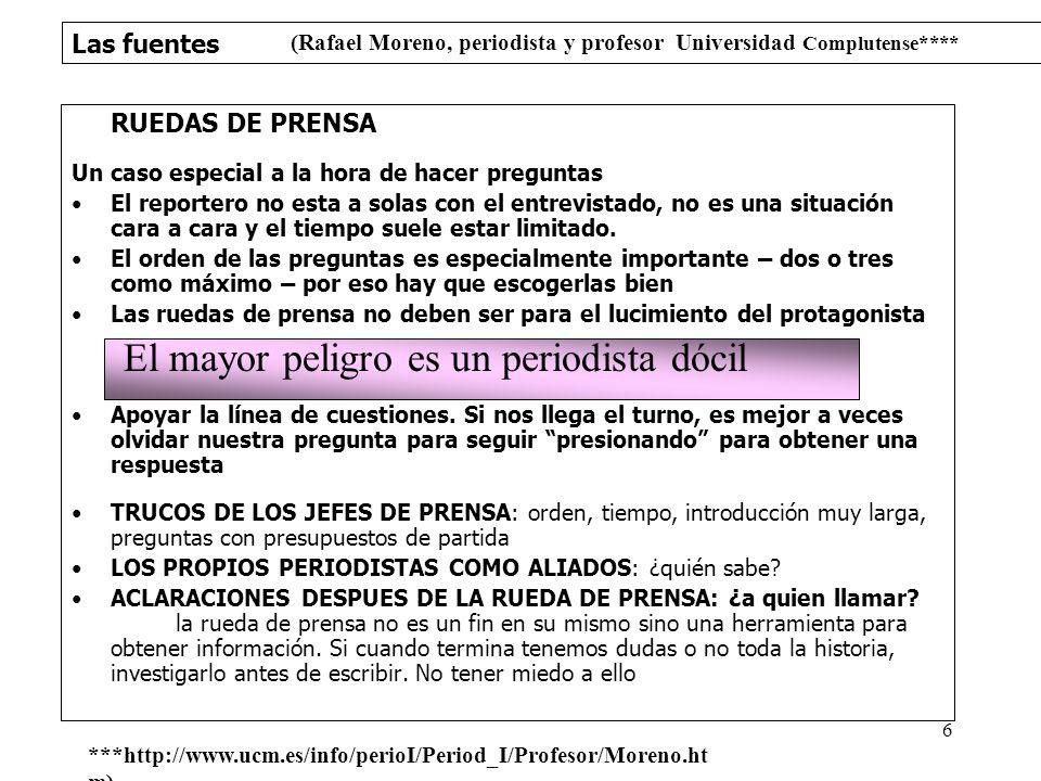 Las fuentes 7 Según Pepe Rodríguez (1994: 69) periodista investigador y profesor de Periodismo de Investigación, Univ.