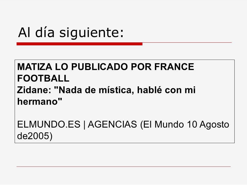 Al día siguiente: MATIZA LO PUBLICADO POR FRANCE FOOTBALL Zidane: