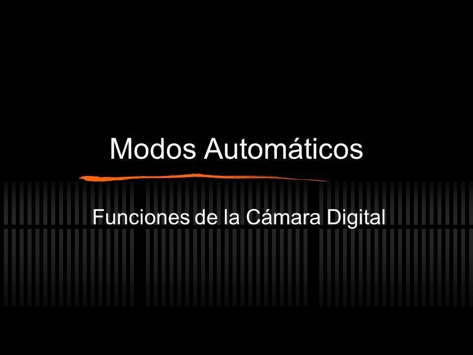 Modos Automáticos Funciones de la Cámara Digital