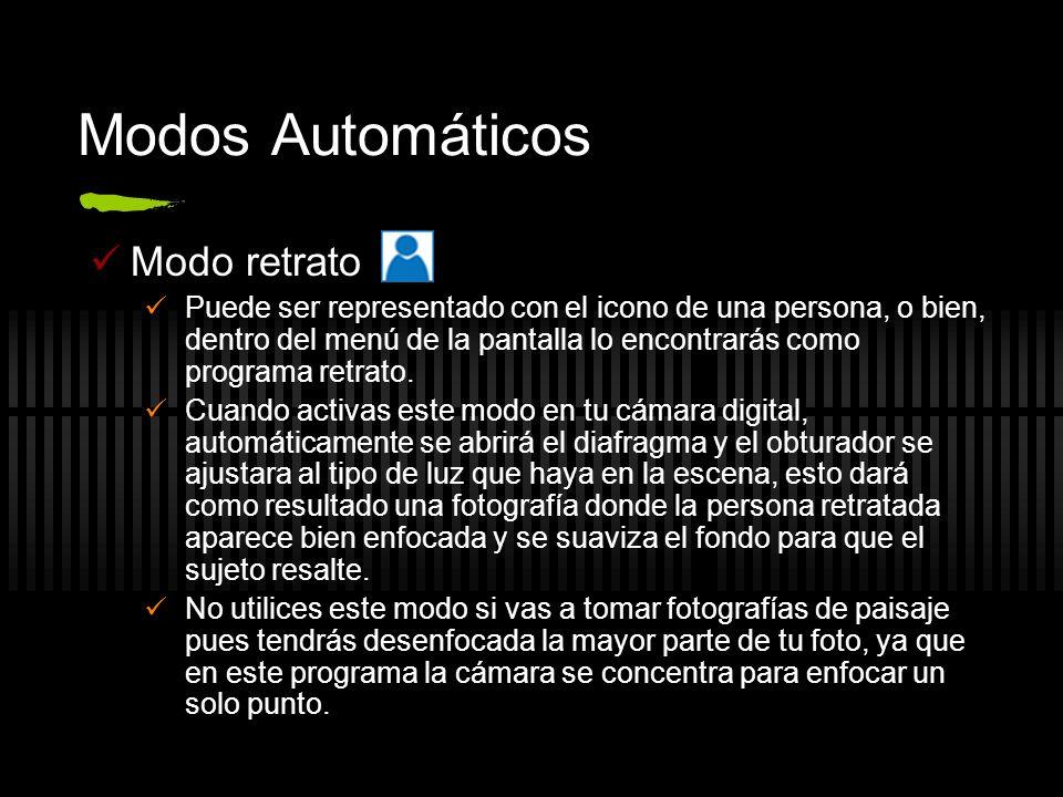Modos Automáticos Modo retrato Puede ser representado con el icono de una persona, o bien, dentro del menú de la pantalla lo encontrarás como programa