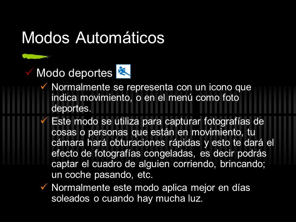 Modos Automáticos Modo deportes Normalmente se representa con un icono que indica movimiento, o en el menú como foto deportes. Este modo se utiliza pa