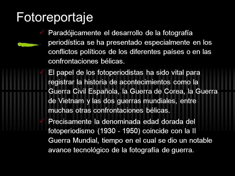 Fotoreportaje Paradójicamente el desarrollo de la fotografía periodística se ha presentado especialmente en los conflictos políticos de los diferentes