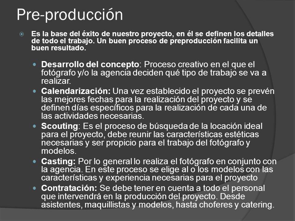 Pre-producción Es la base del éxito de nuestro proyecto, en él se definen los detalles de todo el trabajo.