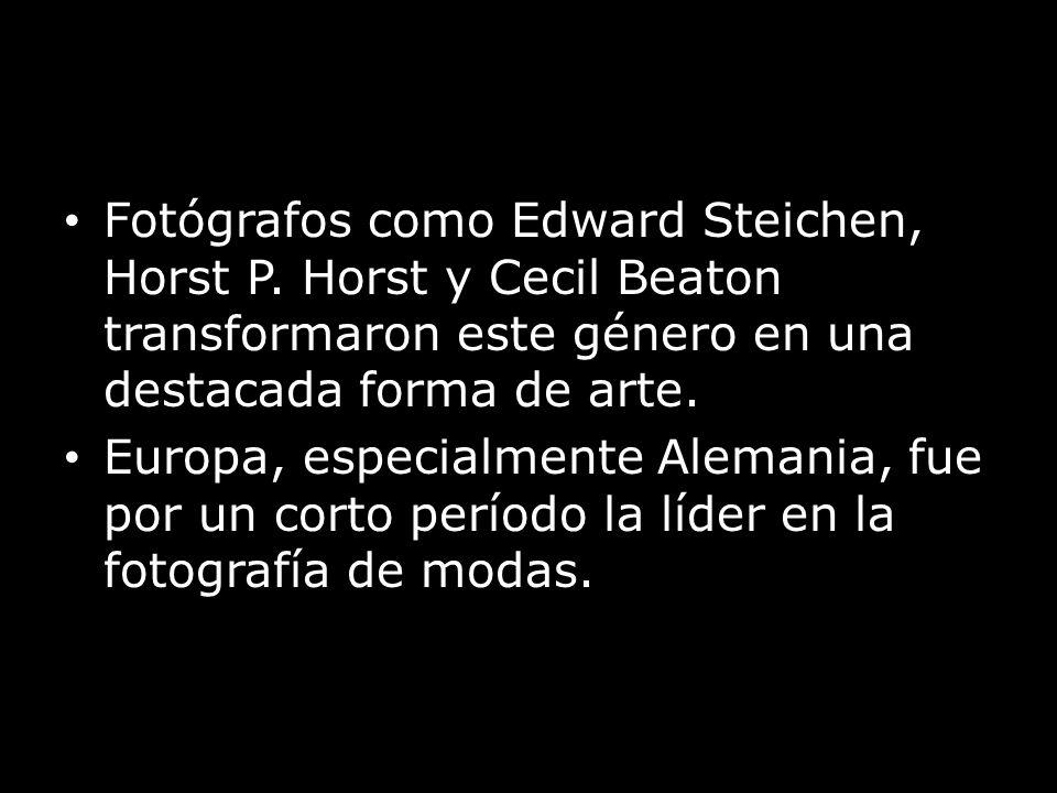 Fotógrafos como Edward Steichen, Horst P. Horst y Cecil Beaton transformaron este género en una destacada forma de arte. Europa, especialmente Alemani