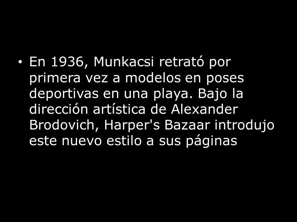 En 1936, Munkacsi retrató por primera vez a modelos en poses deportivas en una playa. Bajo la dirección artística de Alexander Brodovich, Harper's Baz