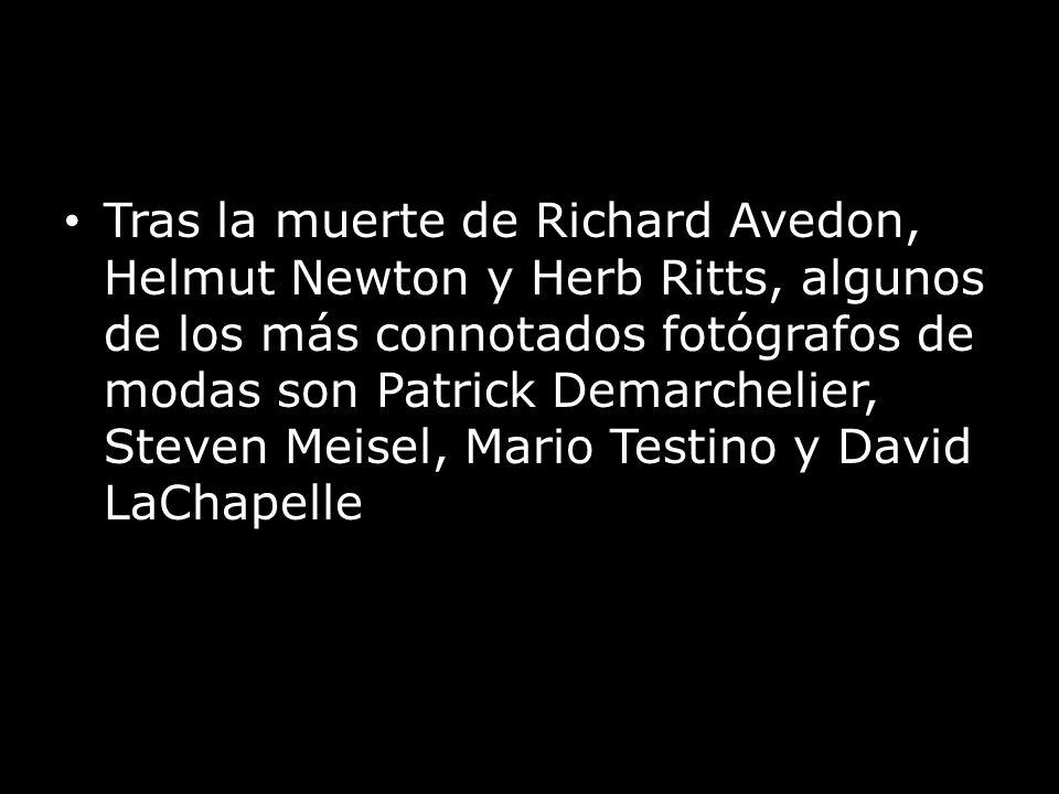 la muerte de Richard Avedon, Helmut Newton y Herb Ritts, algunos de