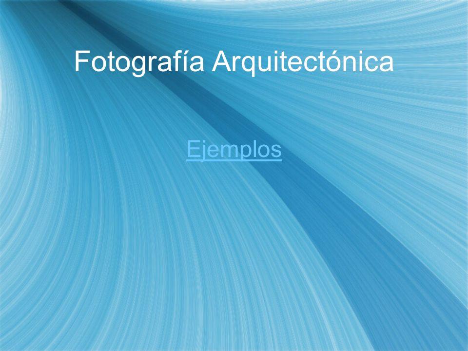 Fotografía Arquitectónica Ejemplos