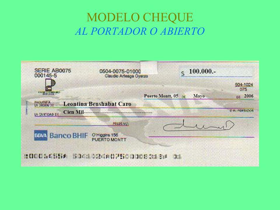 MODELO CHEQUE AL PORTADOR O ABIERTO 100.000.- Puerto Montt, 05Mayo2006 Leontina Benshabat Caro Cien Mil---------------------------------------