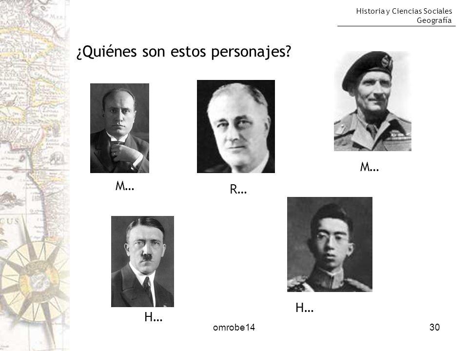 Historia y Ciencias Sociales Geografía omrobe1430 H… ¿Quiénes son estos personajes? M… R… M… H…