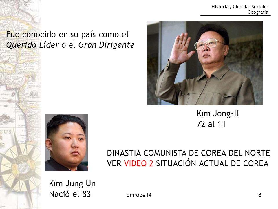 Historia y Ciencias Sociales Geografía 8 Kim Jong-Il 72 al 11 Fue conocido en su país como el Querido Líder o el Gran Dirigente Kim Jung Un Nació el 8