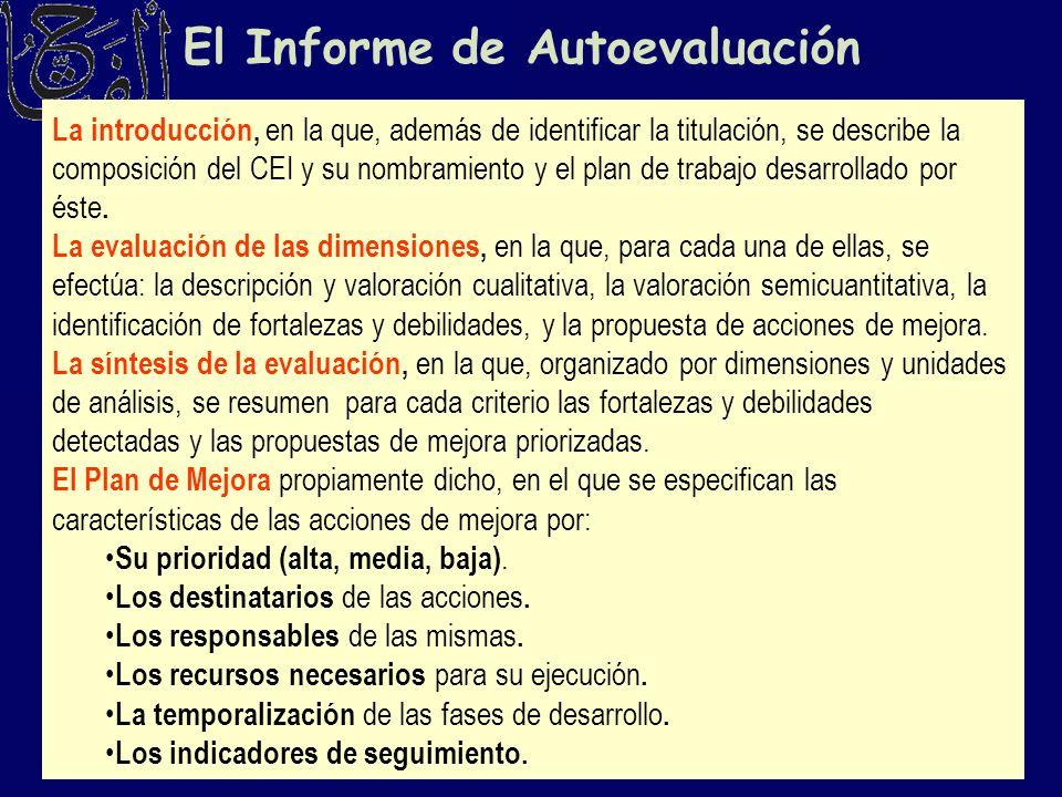 El Informe de Autoevaluación La introducción, en la que, además de identificar la titulación, se describe la composición del CEI y su nombramiento y e