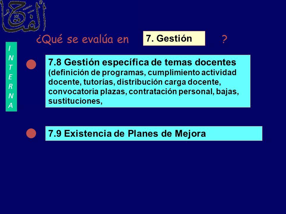¿Qué se evalúa en ? 7.8 Gestión específica de temas docentes (definición de programas, cumplimiento actividad docente, tutorías, distribución carga do