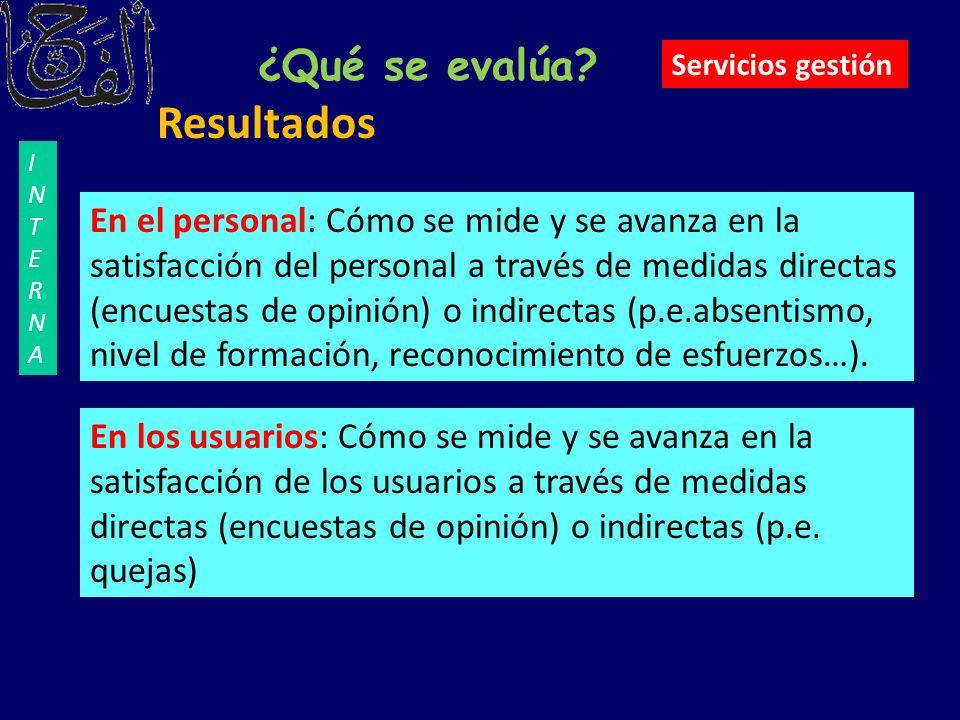 Resultados En el personal: Cómo se mide y se avanza en la satisfacción del personal a través de medidas directas (encuestas de opinión) o indirectas (