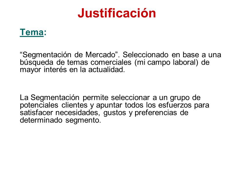 Justificación Tema: Segmentación de Mercado. Seleccionado en base a una búsqueda de temas comerciales (mi campo laboral) de mayor interés en la actual