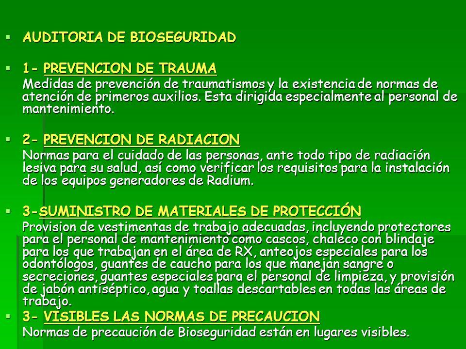 AUDITORIA DE BIOSEGURIDAD AUDITORIA DE BIOSEGURIDAD 1- PREVENCION DE TRAUMA 1- PREVENCION DE TRAUMA Medidas de prevención de traumatismos y la existen