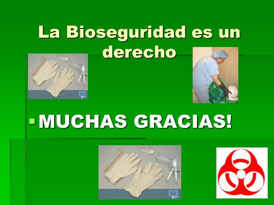 La Bioseguridad es un derecho MUCHAS GRACIAS! MUCHAS GRACIAS!