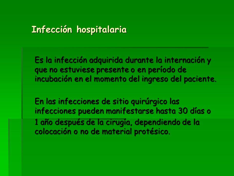 Es la infección adquirida durante la internación y que no estuviese presente o en período de incubación en el momento del ingreso del paciente. En las