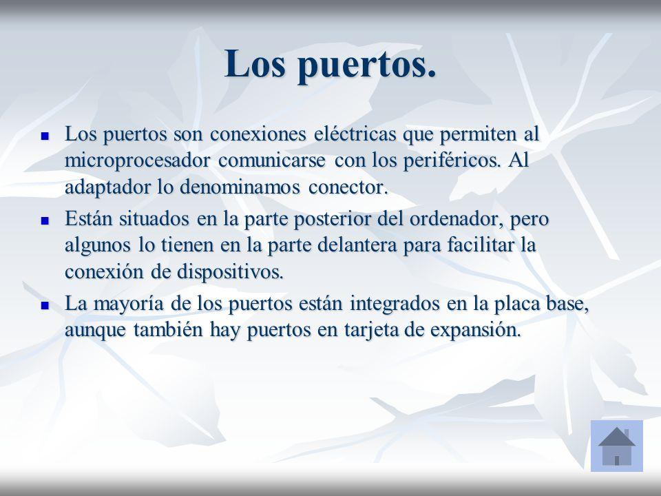 Los puertos. Los puertos son conexiones eléctricas que permiten al microprocesador comunicarse con los periféricos. Al adaptador lo denominamos conect