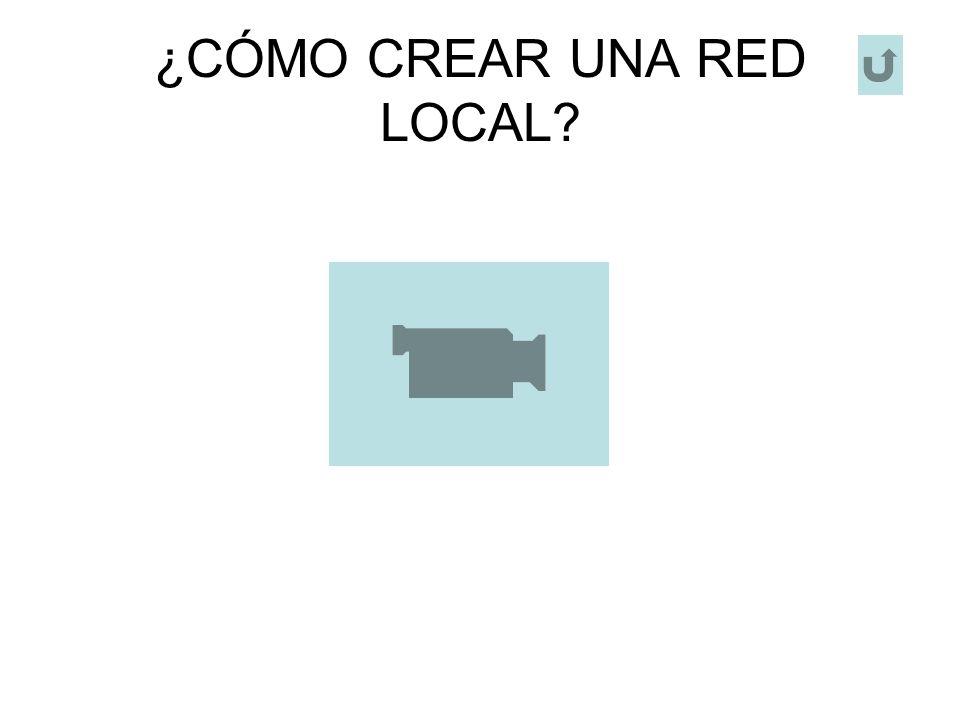 ¿CÓMO CREAR UNA RED LOCAL?