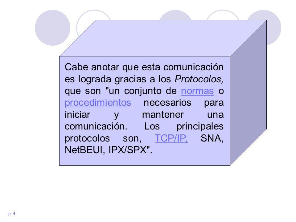 p. 4 Cabe anotar que esta comunicación es lograda gracias a los Protocolos, que son